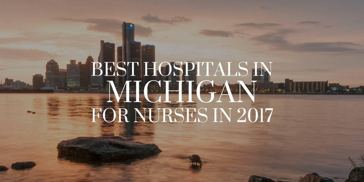 Best Hospitals in Michigan for Nurses in 2017