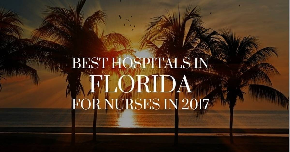 Best Hospitals in Florida for Nurses in 2017