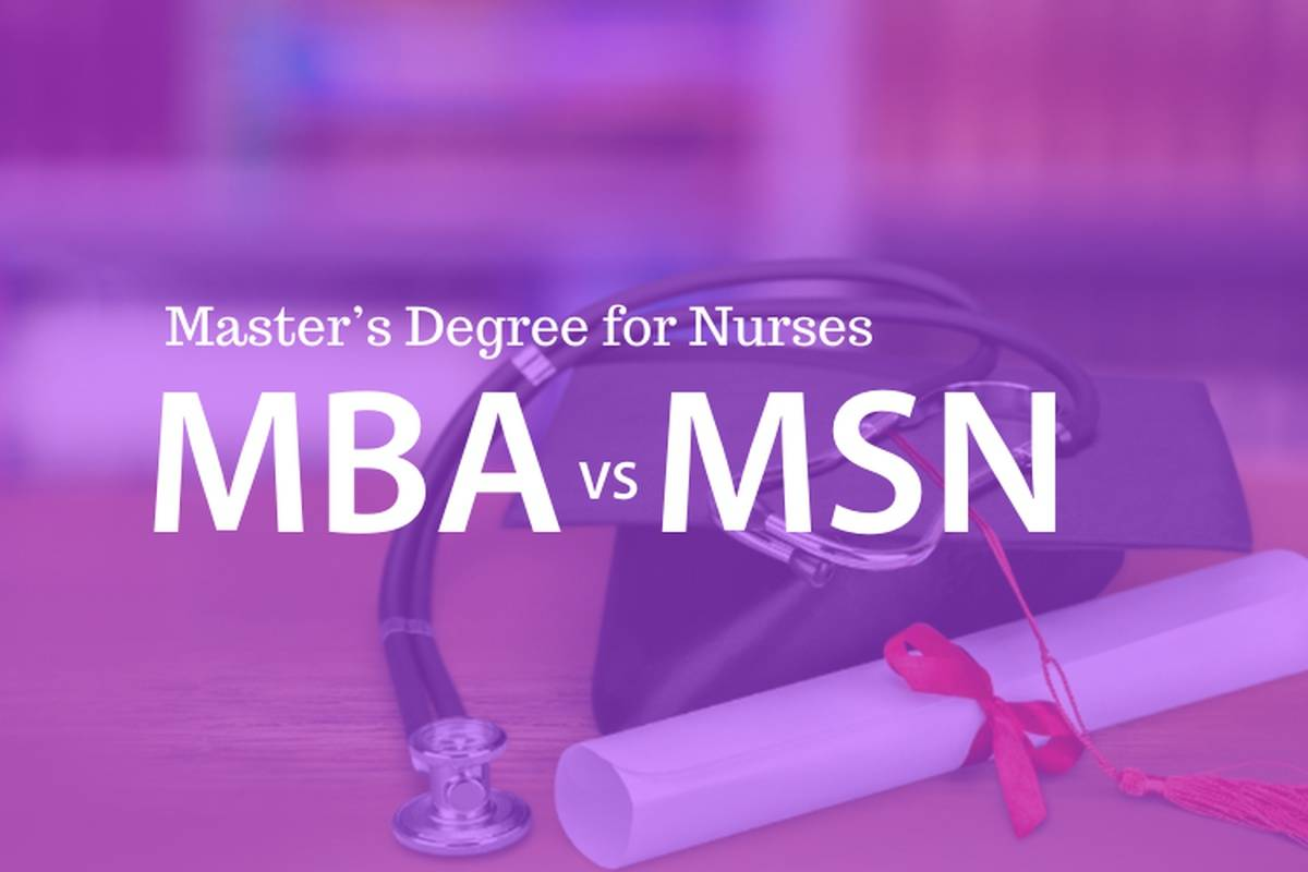 MBA vs MSN: How to Choose the Right Degree for You
