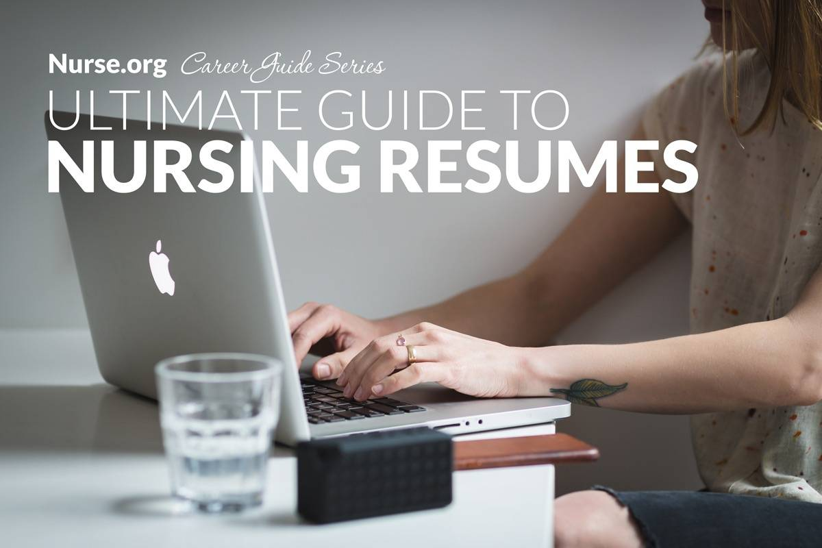 Nursing Resume The Ultimate Guide For 2018 Nurse Org