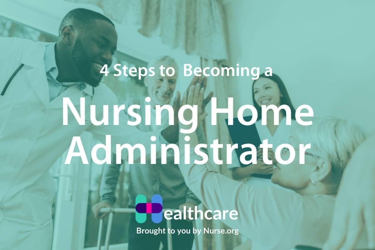 3 Steps to Becoming a Nursing Home Administrator