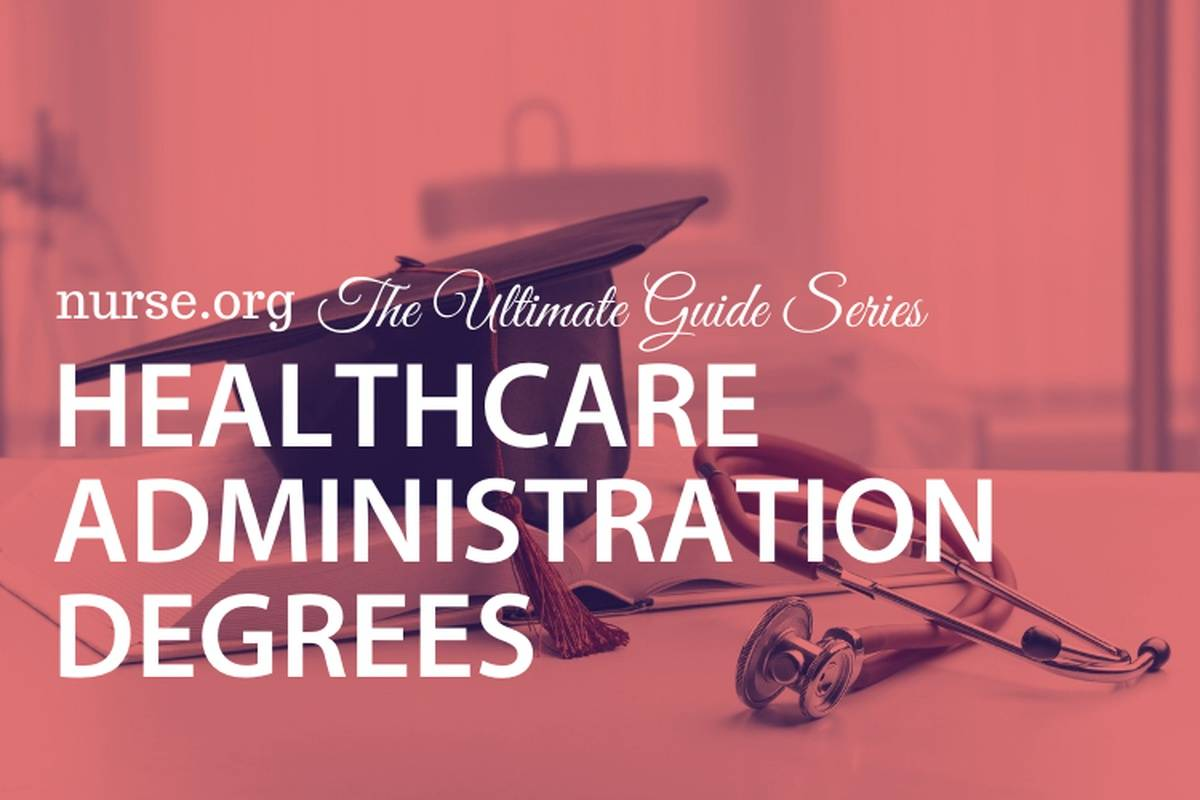 The Complete Guide to Healthcare Administration Degrees